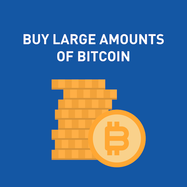 11 Ways To Buy Large Amounts Of Bitcoin In Bulk 2021