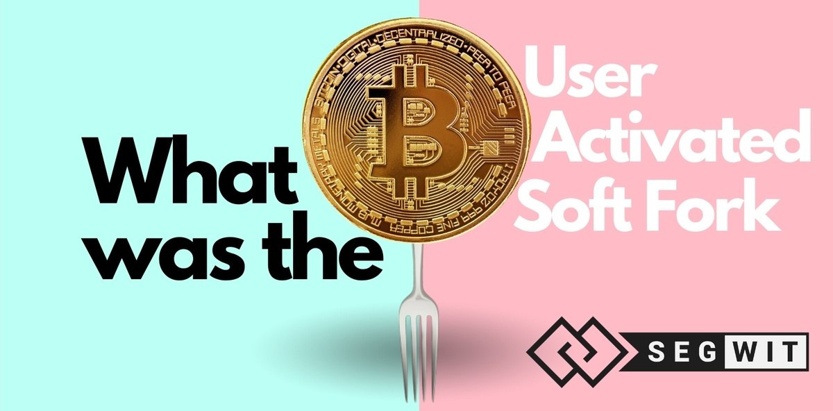 what was the user activated softfork?
